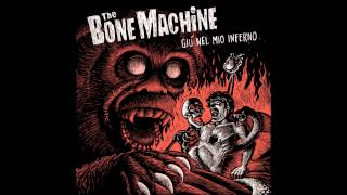 the Bone Machine - Libero e Selvaggio (2013)