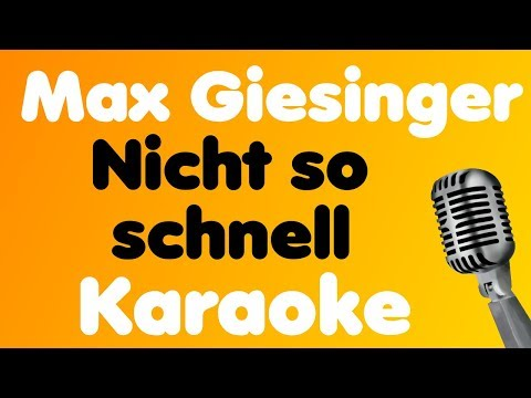Max Giesinger • Nicht so schnell • Karaoke