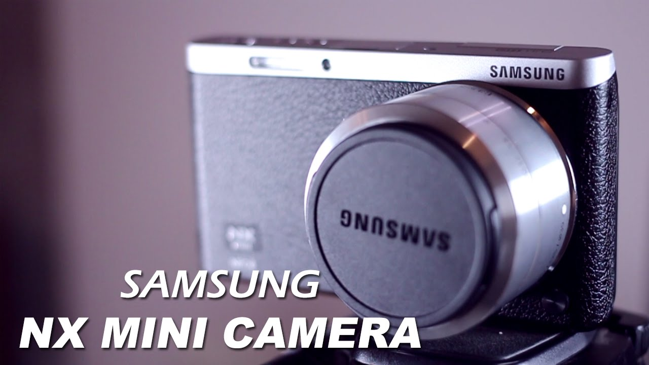 Samsung NX Mini Camera Review - YouTube