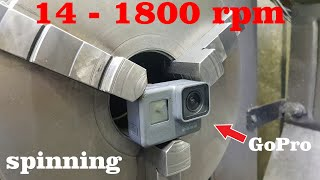 14 - 1800 Rpm. Spin GoPro Camera in Lathe. WAIT at 1800 Rpm !!!