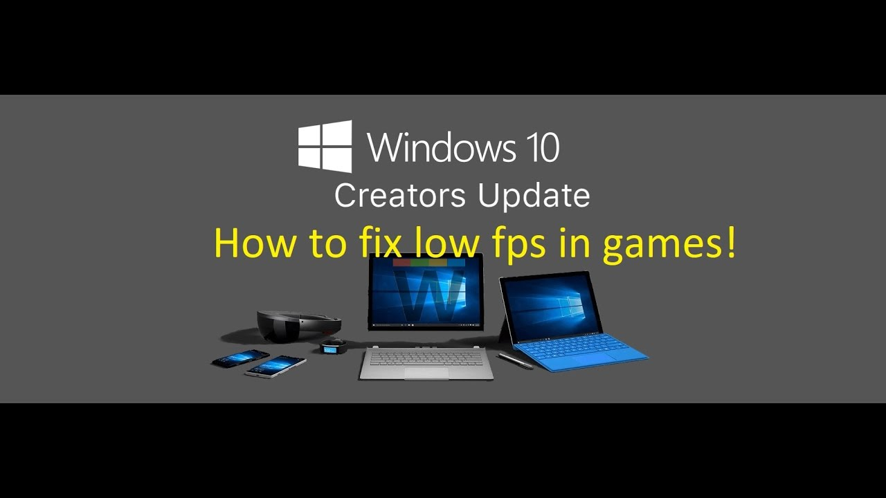 How to fix low fps in games - Windows 10 Creators Update!