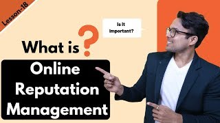 Lesson-17: ORM – What is online reputation management | Ankur Aggarwal