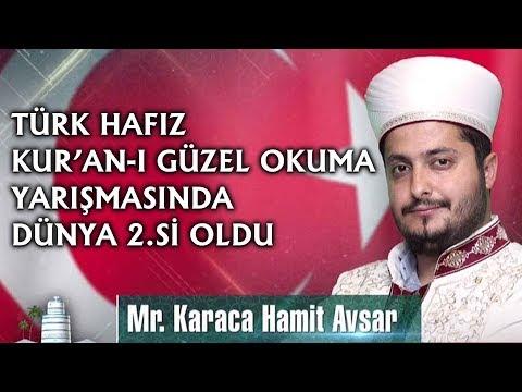 Hamit Avşar Karaca - Dünya Kur'an-ı Kerimi Güzel Okuma Yarışması 2.si