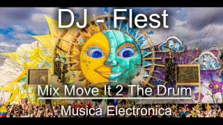 DJ - Flest - Mix Move It 2 The Drum (Musica Electronica)