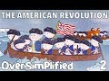 The American Revolution - OverSimplified (Part 2)