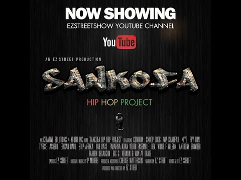 SANKOFA HIP HOP PROJECT DIRECTED BY EZ STREET