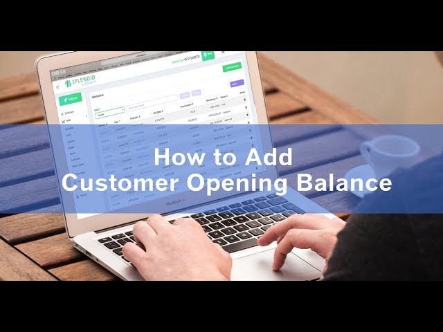 How to Add Customer opening balance - Splendid Accounts