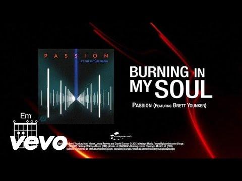 Passion - Burning in My Soul (feat. Brett Younker) [Lyrics]