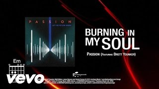 Passion - Burning in My Soul (feat. Brett Younker) [Lyrics]