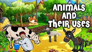 animals and their uses pre school learning and kids education