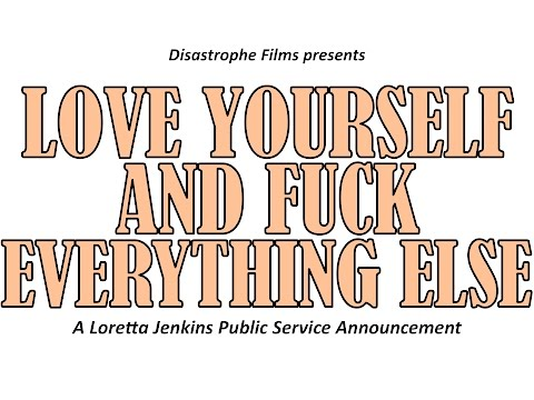 Love Yourself & Fuck Everything Else