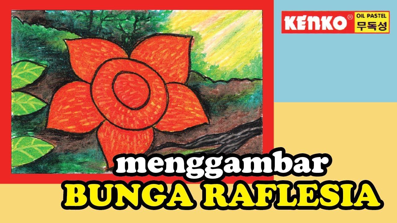 Menggambar Bunga Raflesia Tutorial On Drawing Rafflesia Flowers Using Oil Pastels Youtube
