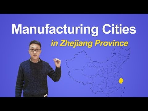 Manufacturing Cities In Zhejiang Province (Part 1, 2018)