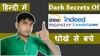 Naukri.com/Shine.com/Indeed.com/monster.com Are not FRAUD PORTALS .How to get Jobs in India