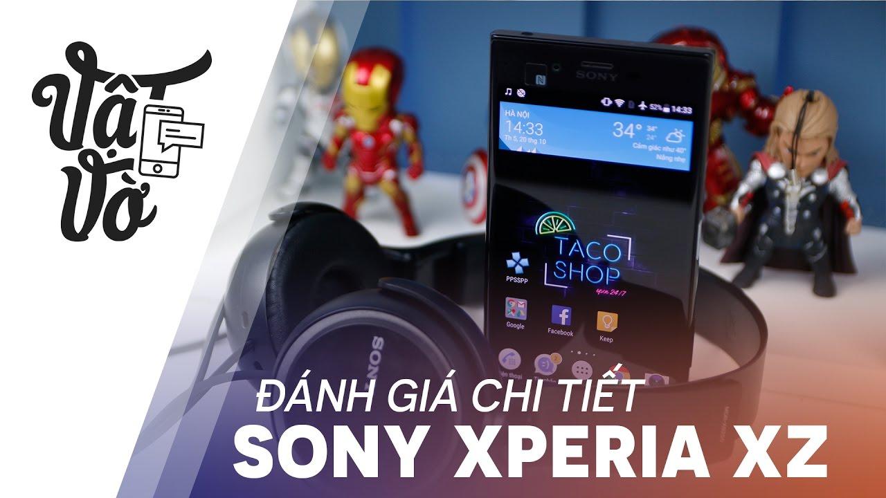 Vật Vờ| Đánh giá chi tiết Sony Xperia XZ