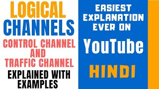 Control Channel and Traffic Channel ll Logical Channel ll Explained with Examples in Hindi