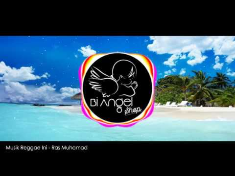 Musik Reggae Ini - Ras Muhamad [Video Versi Bi Angel Shop]