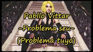 Baixar Letra en español - Pabllo Vittar - Problema seu (Problema tuyo)