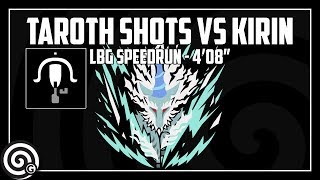 "Taroth Blitz ""Shots"" (Light Bowgun) vs. Kirin Speedrun 4'08"" 
