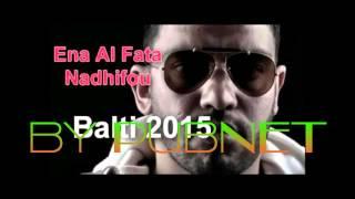 New balti ana al fata anadhifou 2015