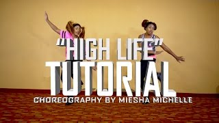 Dance Tutorial (Complete) High Life - Karma - Miesha Michelle Choreography