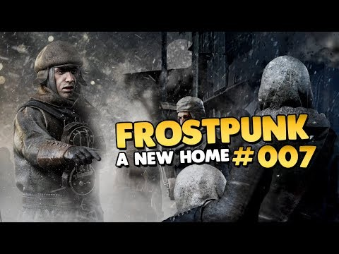 Let's Play Frostpunk | A New Home 👑 #007 [Let's Play][Gameplay][Deutsch]