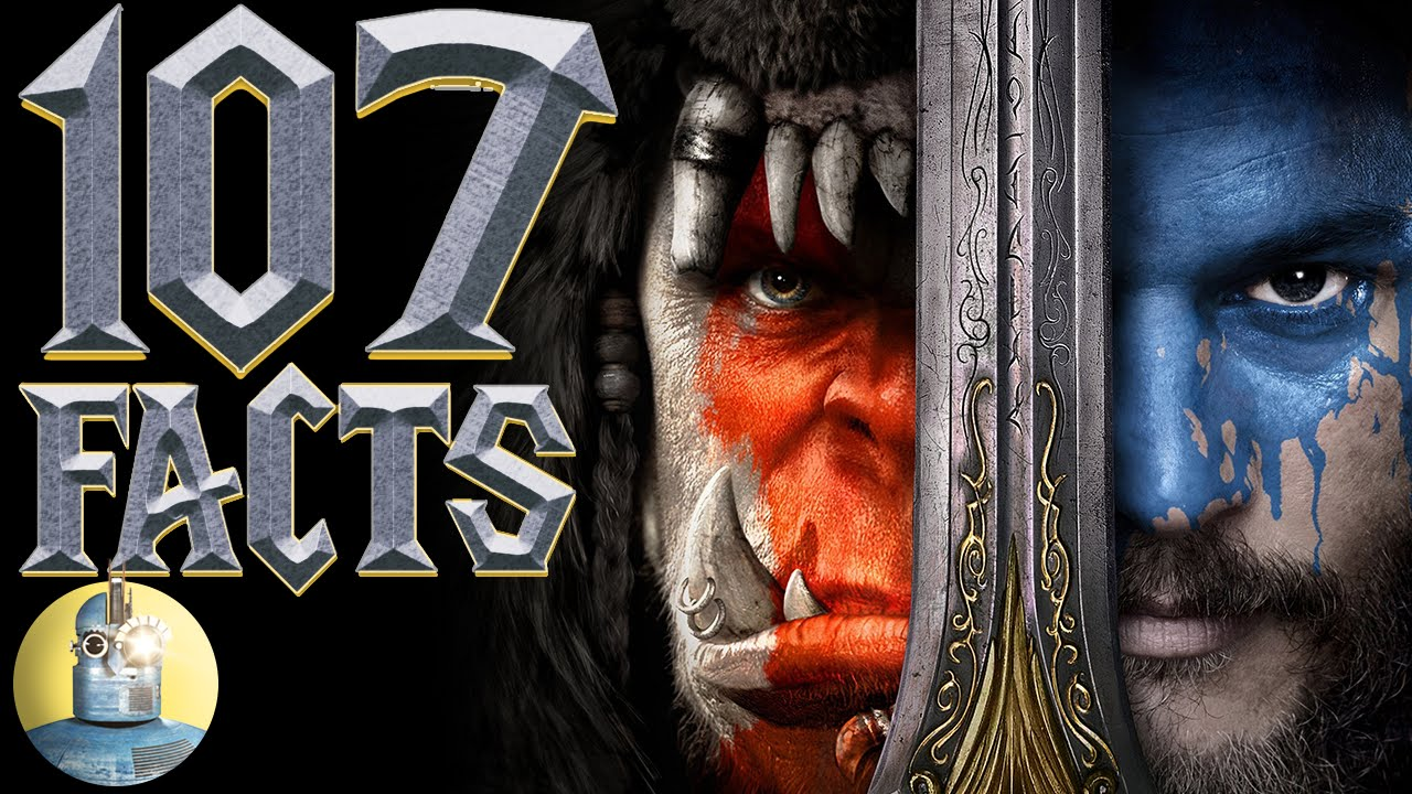 107 Warcraft Facts You Should Know (@Cinematica)