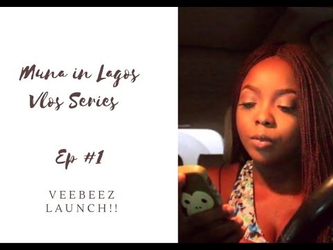 MUNA IN LAGOS VLOG: EP #1 | FIRST VLOG | LAUNCHING OF VEEBEEZ BEAUTY SALON | ft show you off - wurld