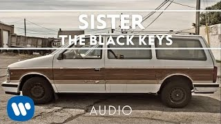 The Black Keys - Sister [Audio]