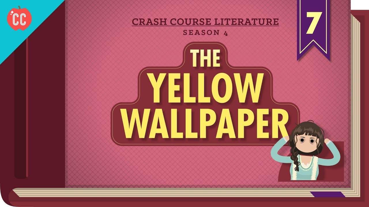 the yellow wallpaper crash course literature   youtube the yellow wallpaper crash course literature