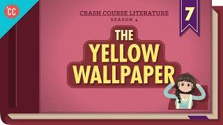 The Yellow Wallpaper: Crash Course Literature #407