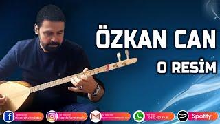 Video ÖZKAN CAN - O RESİM download MP3, 3GP, MP4, WEBM, AVI, FLV September 2018