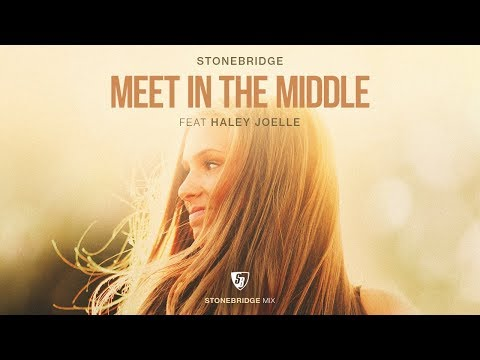 StoneBridge ft Haley Joelle – Meet In The Middle (StoneBridge Mix)