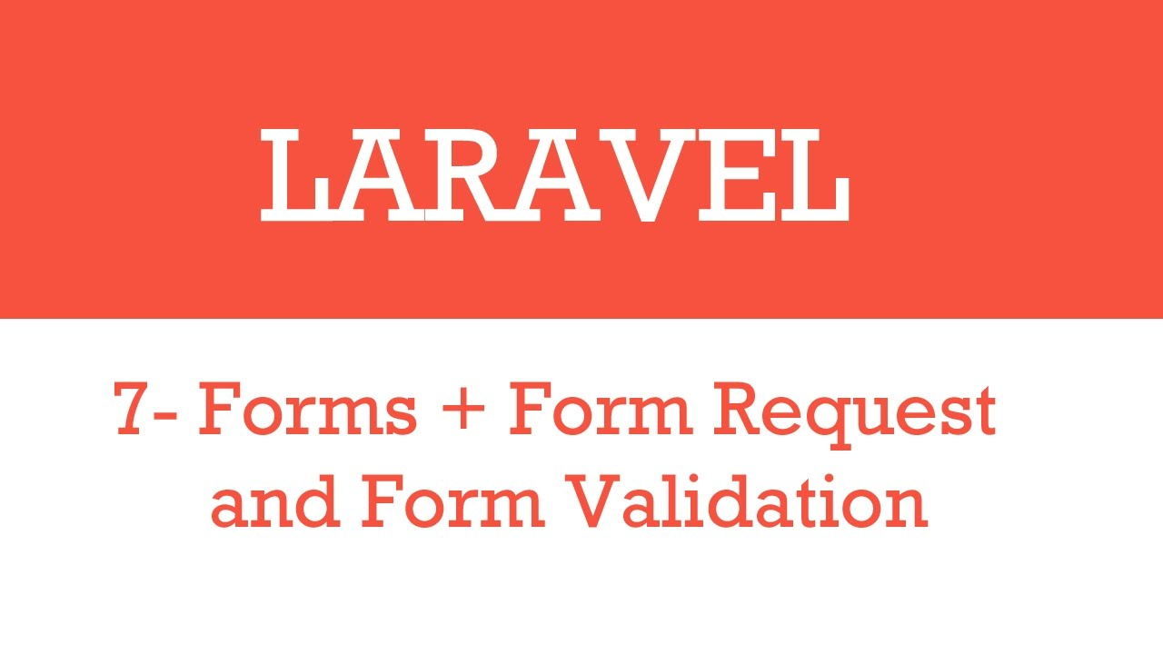 Laravel Forms, Form Requests and Form validations - YouTube