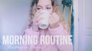MORNING ROUTINE ♡ Nathalie Paris