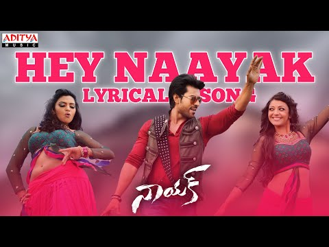 Naayak Full Songs With Lyrics - Hey Naayak Song - Ram Charan, Kajal Aggarwal, Amala Paul