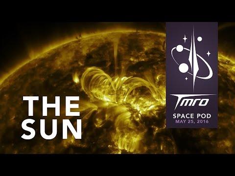 The Sun - Space Pod 5/25/16