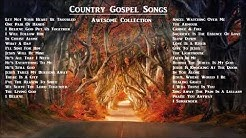 Country Gospel Songs Awesome Collection 2019