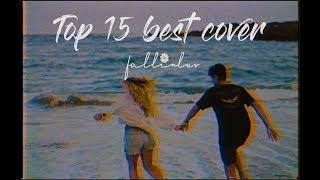 Top 15 Best Cover Songs | Fall In Luv