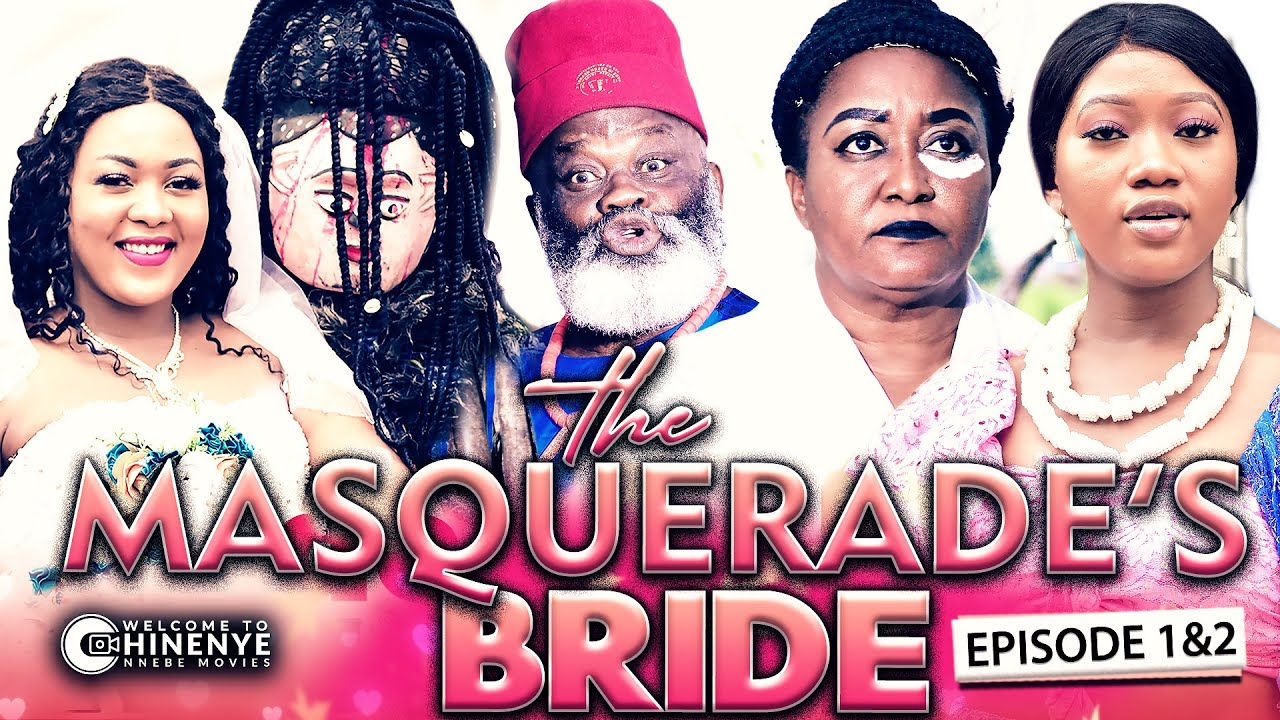 Download THE MASQUERADE'S BRIDE EPISODE 1&2 (New Hit Movie) 2020 Latest Nigerian Nollywood New Hit Movie