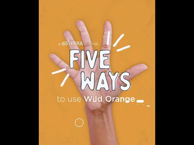 5 Ways   Wild Orange