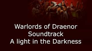 Warlords of Draenor Music - A light in the Darkness