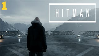 Hitman Gameplay Walkthrough [Part 1] - Intro Pack - Xbox One, PS4, PC Playthrough Review