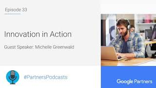 Podcast #33 - Innovation in Action, with Michelle Greenwald