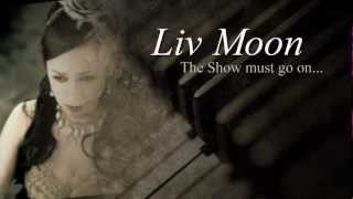 Liv Moon - The Show must go on....