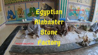Egyptian Alabaster Stone Factory - Luxor - Egypt - Travel Blog