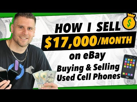 📱 How I Sell $17,000 Per Month On Ebay Buying and Selling Used Cell Phones