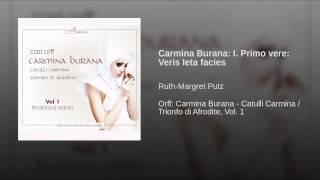 Carmina Burana: I. Primo vere: Veris leta facies