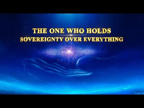 """Christian Documentary """"The One Who Holds Sovereignty Over Everything"""" Testimony of the Power of God"""