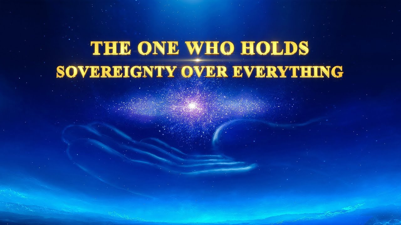 The One Who Holds Sovereignty Over Everything (Full Version) - Christian Documentary - Testimony of the Power of God